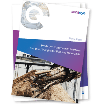 PREDICTIVE MAINTENANCE PROMISES INCREASED MARGINS FOR PULP AND PAPER MILLS WHITE PAPER